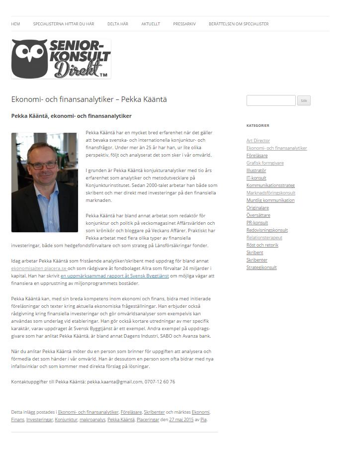 Ekonomi- och finansanalytiker Pekka Kääntä, en av Seniorkonsult Direkts specialister. Sök specialistkompetens snabbt genom nätverket av erfarna specialister, seniorkonsultdirekt.se