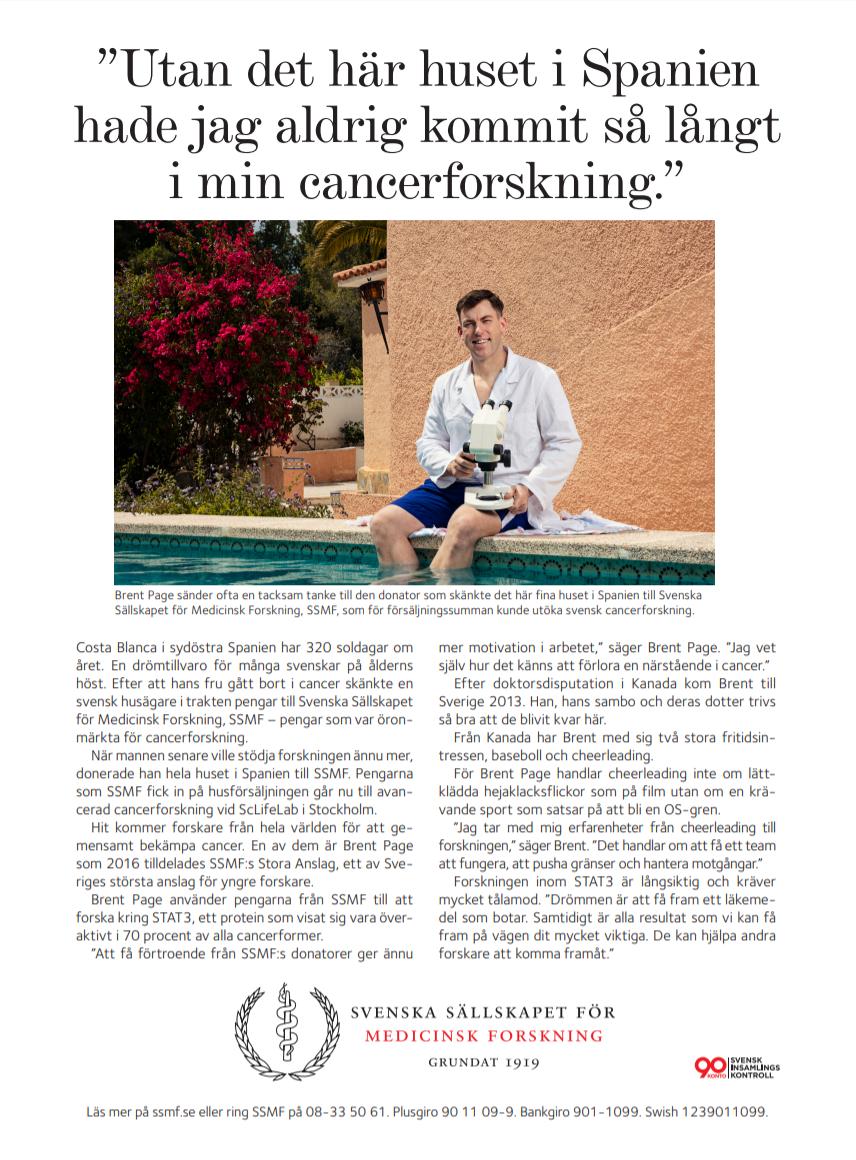 Ny informationskampanj för SSMF. En donator skänkte ett fint hus i Spanien som efter försäljningen har kunnat bidra till att avancerad cancerforskning nu kan bedrivas i Stockholm. På bilden ser vi forskaren Brent Page - en av de forskare som tilldelades SSMF:s Stora Anslag 2016, ett av Sveriges största anslag för yngre forskare. Bild: SSMF, Helsidesannons i Chef